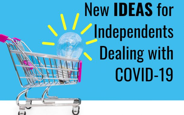 New Ideas for Independents Dealing with COVID-19